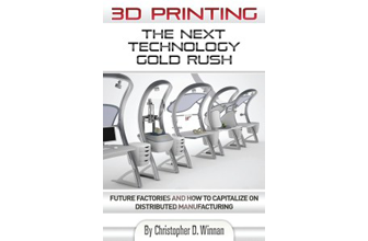 3D Printing, The Next Technology Gold Rush
