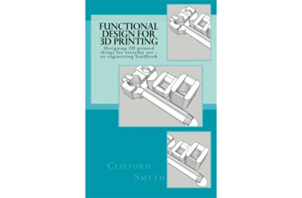 Recensione libro: Functional Design for 3D Printing